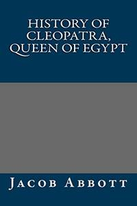 History of Cleopatra  Queen of Egypt