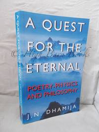A Quest for the Eternal: Poetry, Physics and Philosophy