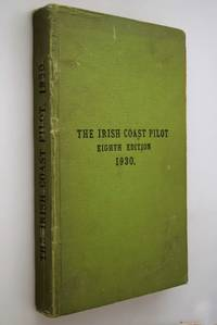 The Irish coast pilot. by Great Britain. Hydrographic Department - Hardcover - 1930 - from Norman Macdonald's Collection and Biblio.com