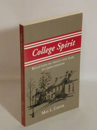 College Spirit: Reflections on Twenty-five Years in Campus Ministry - Signed
