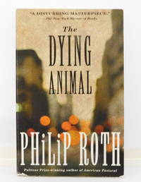 The Dying Animal by  Philip Roth - Paperback - 2002 - from The Parnassus BookShop and Biblio.com