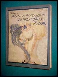THE ANNE-ANDERSON FAIRY-TALE BOOK by Anne-Anderson - 1st Edition - 1920 - from jakoll and Biblio.com