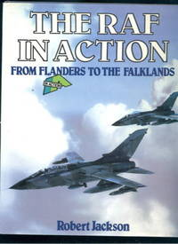 The RAF in Action from Flanders to the Falklands