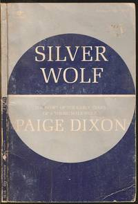 Silver Wolf by Page Dixon - Paperback - First - 1973 - from The Book Collector ABAA, ILAB (SKU: BOOKS008345)