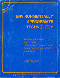 Environmentally Appropriate Technology: Renewable Energy and Other Developing Technologies for a Conserver Society in Canada (Office of the Science Adviser Report No. 15)