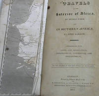 Travels in the Interior of Africa, by Mungo Park, and In Southern Africa - interspersed with Notes and Observations, Geographical, Commercial and Philosophical