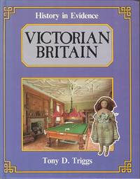 Victorian Britain (History in Evidence Series)