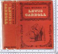 The Works of Lewis Carroll by  edited and with an introduction by  Roger Lancelyn Green  Lewis - Hardcover - 1965 - from Uncle Phils Books and Biblio.com