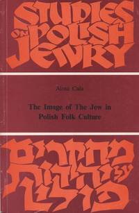 THE IMAGE OF THE JEW IN POLISH FOLK CULTURE