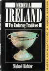 image of Medieval Ireland : The Enduring Tradition  : New Studies in Medieval  History Series