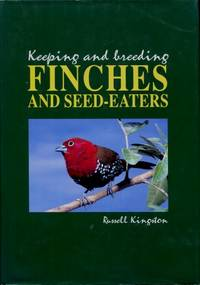 Keeping and Breeding Finches and Seed Eaters