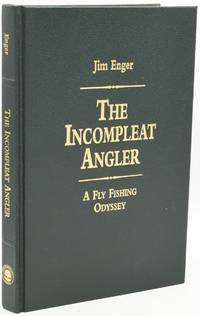 THE INCOMPLEAT ANGLER: A FLY FISHING ODYSSEY