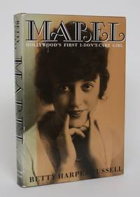 image of Mabel: Hollywood's First I-Don't-Care Girl