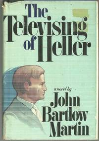 TELEVISING OF HELLER A Novel