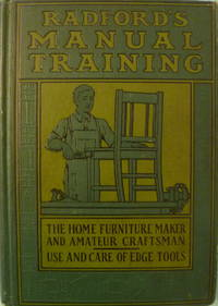 Radford's Manual Training or Home Furniture Maker and Amateur Craftsman