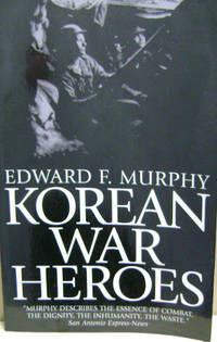 Korean War Heroes by Edward F Murphy - Paperback - 1997 - from Old Saratoga  Books and Biblio com