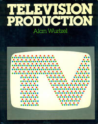 TELEVISION PRODUCTION: Revised & Expanded 2nd Edition