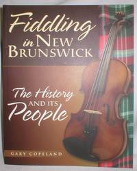 image of Fiddling in New Brunswick; The History and Its People