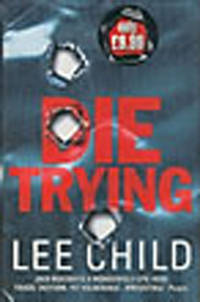 DIE TRYING. by  LEE CHILD - Signed First Edition - 1998 - from BUCKINGHAM BOOKS (SKU: 28413)