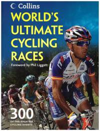 image of WORLD'S ULTIMATE CYCLING RACES . 300 of the greatest cycling events :