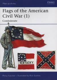 Flags of the American Civil War (1) (Men-at-Arms Series)