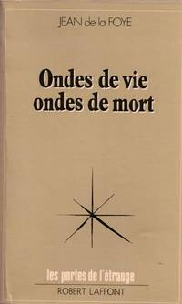 Ondes de vie  ondes de mort by JEAN DE LA FOYE - 1975 - from Le Grand Chene (SKU: 30243)