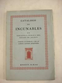 CATALOGO DE INCUNABLES DE LA BIBLIOTECA PUBLICA DEL ESTADO DE JALISCO... Con 39 Ilustraciones