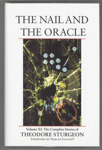 THE NAIL AND THE ORACLE.  VOLUME XI: THE COMPLETE STORIES OF THEODORE STURGEON. Edited by Paul...