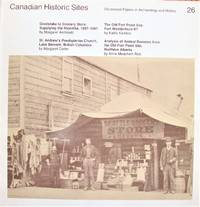 Grubstake to Grocery Store: Supplying the Klondike, 1897- 1907 with The Ofl Fort Point Site: Fort Wedderburn II? With St. Andrew's Presbyterian Church: Lake Bennett, British Columbia with Analysis of Animal Remains from the Old Fort Point Site...