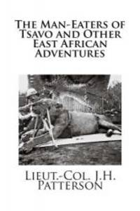 image of The Man-Eaters of Tsavo and Other East African Adventures