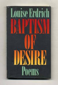 Baptism Of Desire; Poems  - 1st Edition/1st Printing