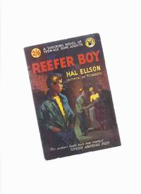 Reefer Boy -----a Shocking Novel of Teen-Age Dope Addicts ---by Hal Ellson  (released in the USA as:  The GOLDEN SPIKE )