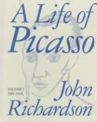A Life of Picasso, Volume I: 1881-1906