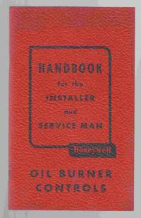 Oil Burner Controls Handbook for the Installer and Service Man