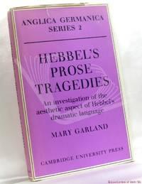image of Hebbel's Prose Tragedies: An Investigation of the Aesthetic Aspect of Hebbel's Dramatic Language