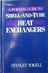 A Working Guide to Shell-and-Tube Heat Exchangers