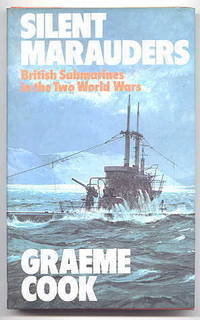 image of SILENT MARAUDERS.  BRITISH SUBMARINES IN THE TWO WORLD WARS.