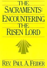 The Sacraments : Encountering the Risen Lord