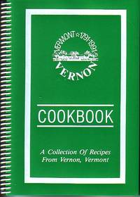 Vernon, Vermont Cookbook - A Collection of Recipes from Vernon, VT for the 1791-1991 Vermont...