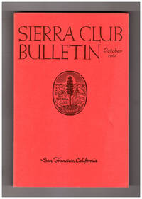 Sierra Club Bulletin - October, 1961. Hare and Haruspex; Big Sur Country; Last Days of Glen Canyon; Forest Encroachment on the Meadows of Yosemite Valley; Ascents in the Ruwenzori, 1960; The Hats Monticolous; Need to Revise California\'s Forest Practice Act; Mountaineering Notes