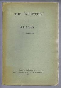 The Registers of Almer, Co. Dorset. 1538-1812
