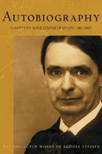 image of Autobiography: Chapters in the Course of My Life, 1861-1907 (CW 28) (The Collected Works of Rudolf Steiner)