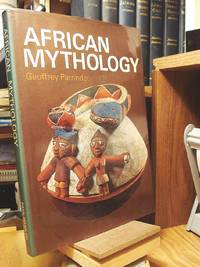 African Mythology by  Geoffrey Parrinder - Hardcover - 1967 - from Henniker Book Farm and Biblio.com