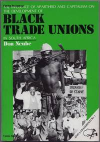THE INFLUENCE OF APARTHEID AND CAPITALISM ON THE DEVELOPMENT OF BLACK TRADE UNIONS IN SOUTH AFRICA.
