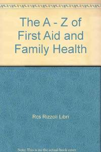 The A - Z of First Aid and Family Health