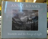 YOSEMITE AND THE RANGE OF LIGHT by Adams, Ansel - 1979