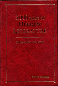 3,000 Years of Hebrew Literature: From the Earliest Time through the 20th Century. Signed by the author.