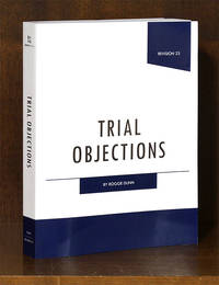 Trial Objections. 1 Volume. Third Edition, Revision 23, Sept. 2018