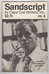 Sandscript by Cape Code Writers, Inc. No. 6 (1982) - includes A Conversation with James Merrill by  et al  James Merrill (interviewed) - Paperback - 1st edition - 1982 - from Philip Smith, Bookseller (SKU: M1866)