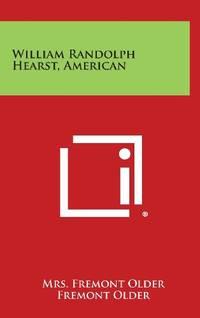 William Randolph Hearst  American